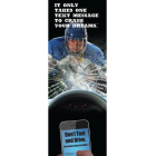 3-6109 Hockey It Only Takes One Text Message to Crash Your Dreams Banner Display