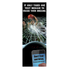 3-6003 It Only Takes One Text Message to Crash Your Dreams Banner Display - Engl